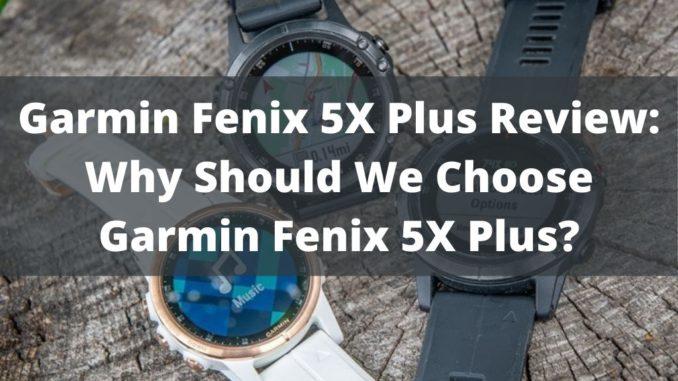 garmin fenix 5x plus review
